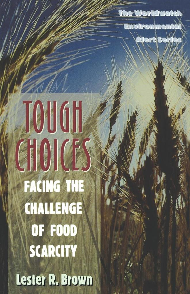 Tough Choices: Facing the Challenge of Food Scarcity als Taschenbuch