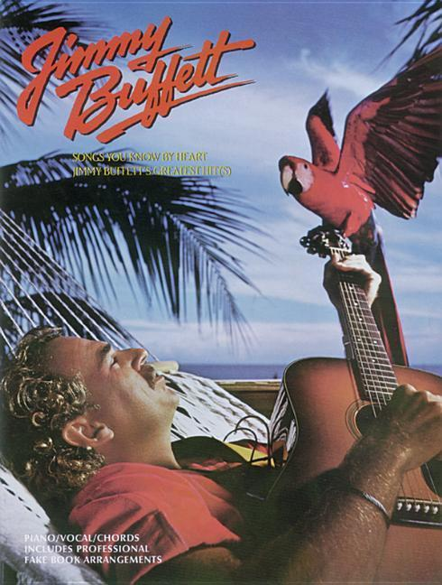 Songs You Know by Heart -- Jimmy Buffett's Greatest Hits: Piano/Vocal/Chords als Taschenbuch