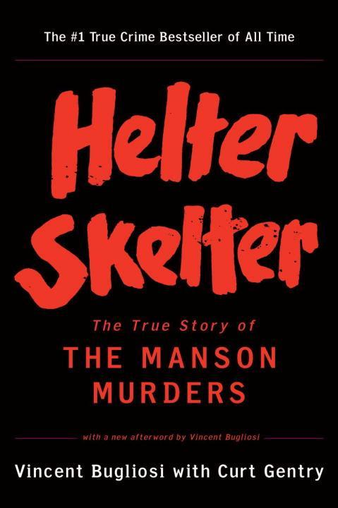 Helter Skelter: The True Story of the Manson Murders als Taschenbuch