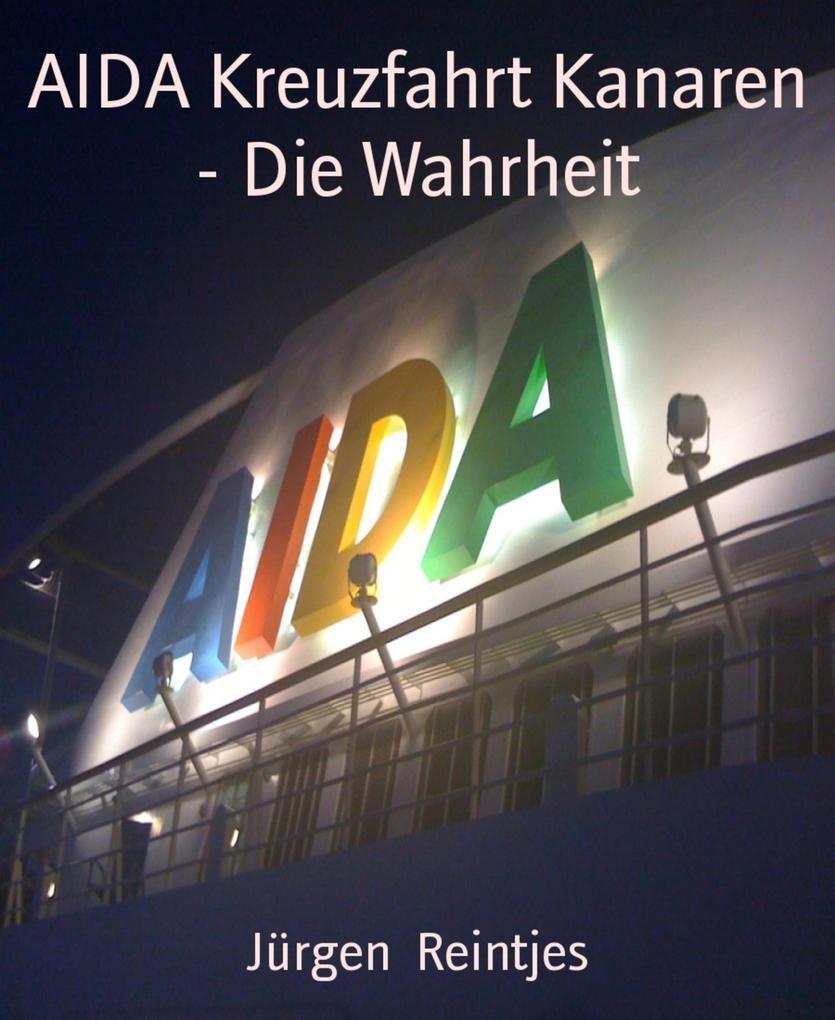 AIDA Kreuzfahrt Kanaren - Die Wahrheit als eBook epub
