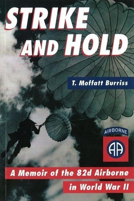 Strike and Hold: A Memoir of the 82nd Airborne in World War II (Revised) als Buch
