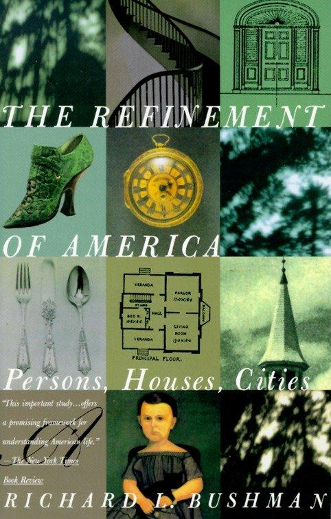 The Refinement of America: Persons, Houses, Cities als Taschenbuch