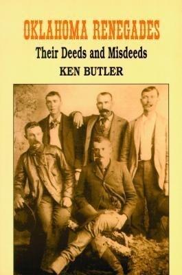Oklahoma Renegades: Their Deeds and Misdeeds als Taschenbuch