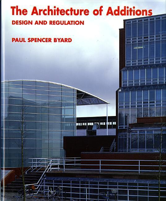 The Architecture of Additions: Design and Regulation als Buch