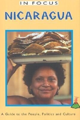Nicaragua in Focus: A Guide to the People, Politics and Culture als Taschenbuch