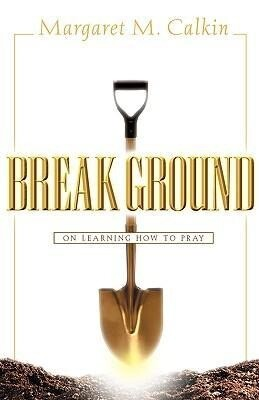 Break Ground als Buch