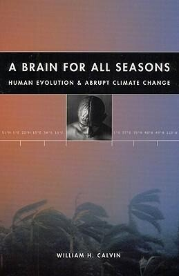 A Brain for All Seasons: Human Evolution and Abrupt Climate Change als Buch