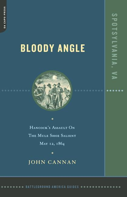 Bloody Angle: Hancock's Assault on the Mule Shoe Salient, May 12, 1864 als Taschenbuch
