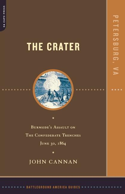The Crater: Burnside's Assault on the Confederate Trenches July 30, 1864 als Taschenbuch