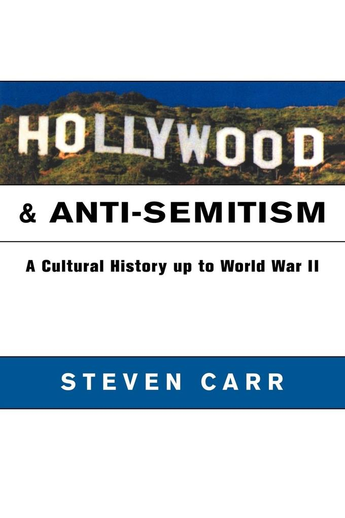 Hollywood and Anti-Semitism: A Cultural History Up to World War II als Buch