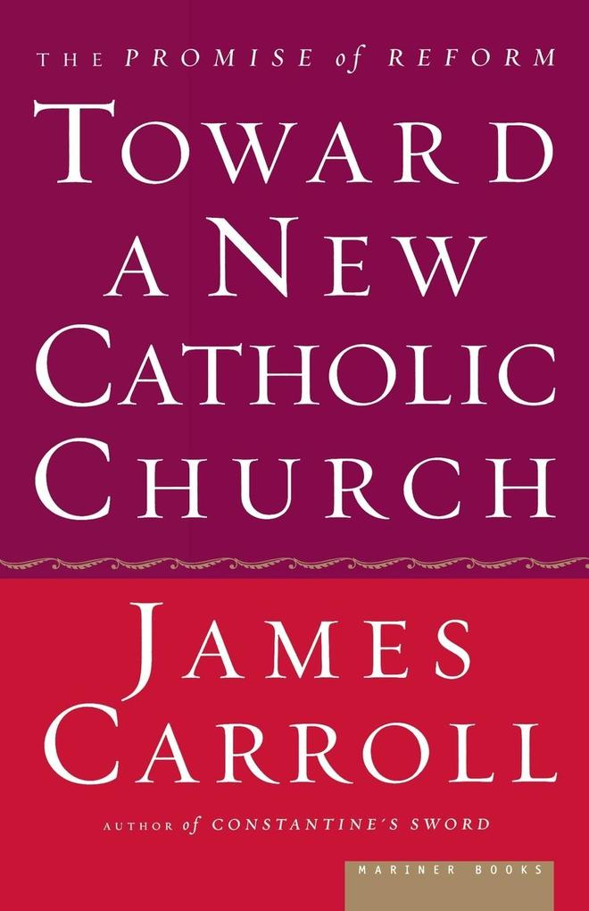 Toward a New Catholic Church: The Promise of Reform als Taschenbuch