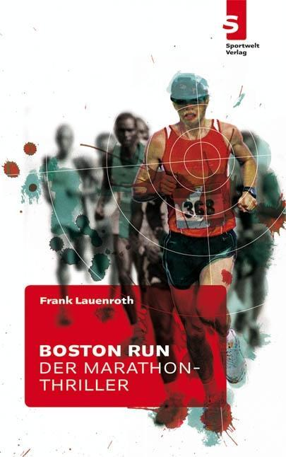Boston Run - Der Marathon-Thriller als eBook