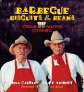 Barbecue, Biscuits, & Beans: Chuck Wagon Cooking als Buch