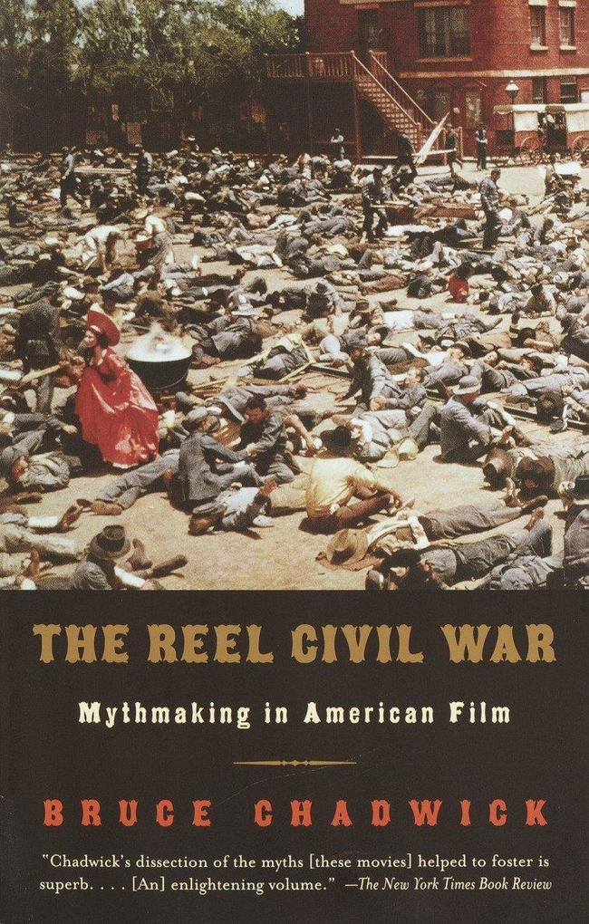 The Reel Civil War: Mythmaking in American Film als Taschenbuch