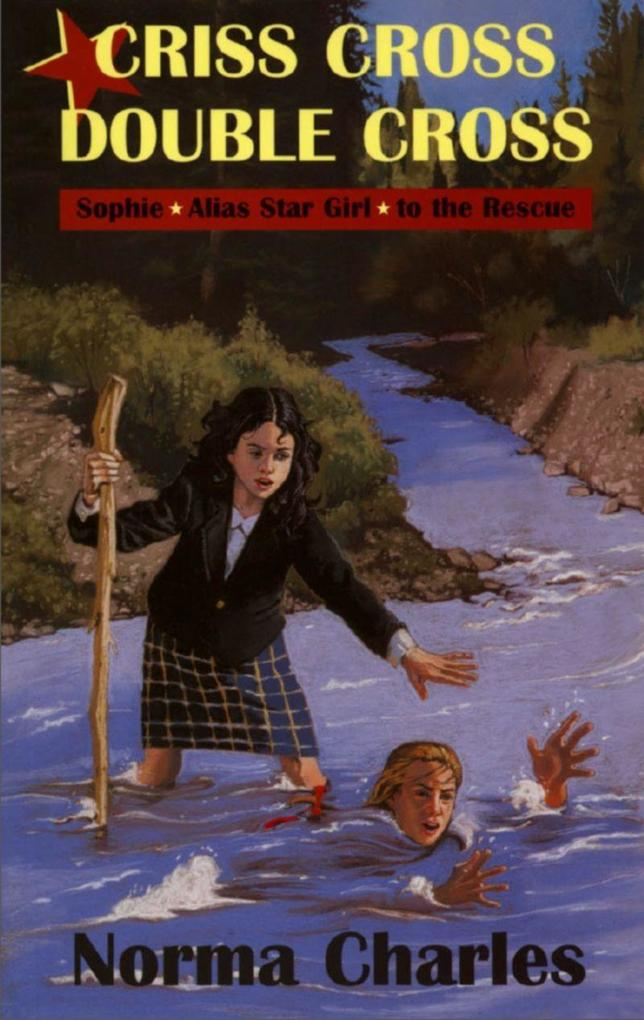 Criss Cross, Double Cross: A Sophie Alias Star Girl Adventure als Taschenbuch