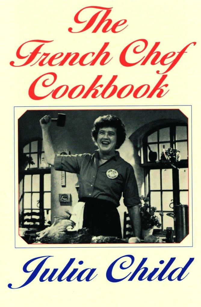 French Chef Cookbook als Buch