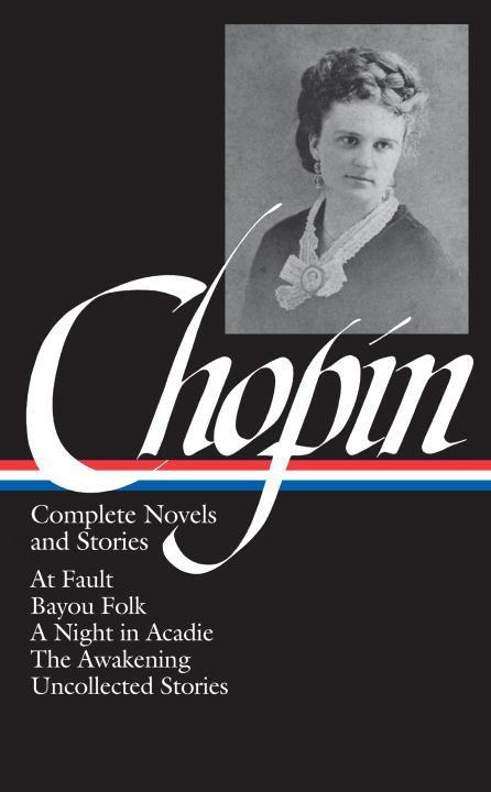 Kate Chopin: Complete Novels and Stories als Buch