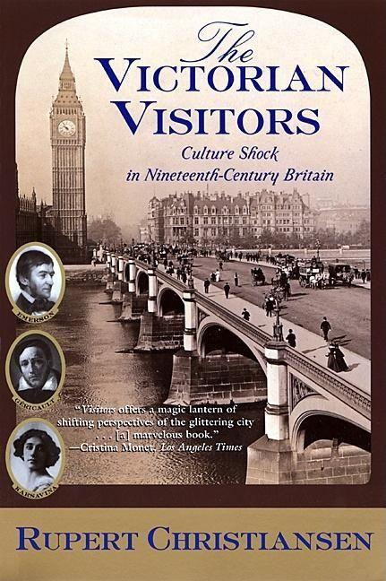 The Victorian Visitors: Culture Shock in Nineteenth-Century Britain als Taschenbuch