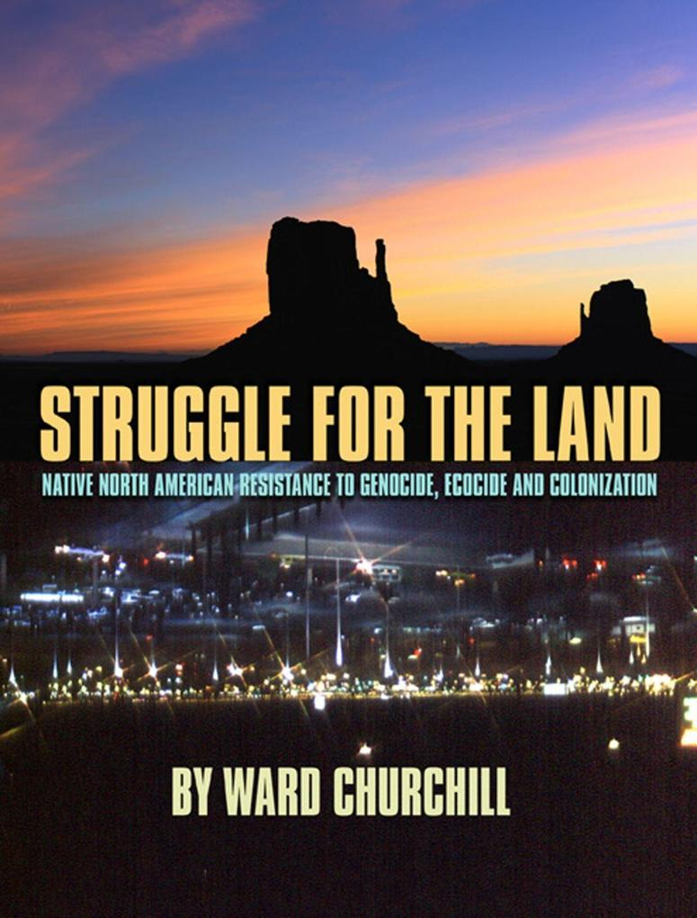 Struggle for the Land: Native North American Resistance to Genocide, Ecocide, and Colonization als Taschenbuch