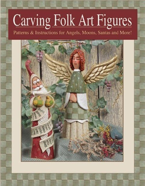 Carving Folk Art Figures: Patterns & Instructions for Angels, Moons, Santas, and More! als Taschenbuch