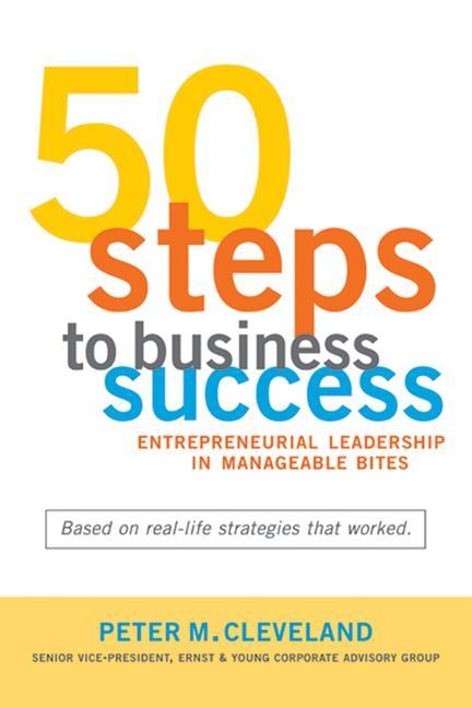 50 Steps to Business Success: Entrepreneurial Leadership in Manageable Bites als Taschenbuch