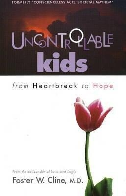 Uncontrollable Kids: From Heartbreak to Hope als Taschenbuch