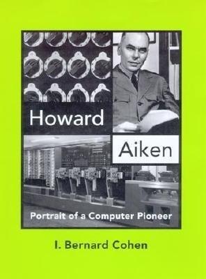 Howard Aiken: Portrait of a Computer Pioneer als Taschenbuch