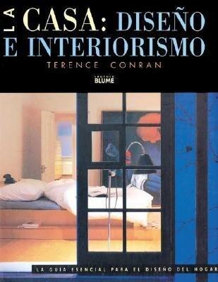 La Casa: Diseno E Interiorismo: La Guia Esencial Para El Diseno del Hogar als Buch