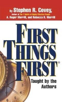 First Things First: Understand Why So Often Our First Things Aren't First als Hörbuch