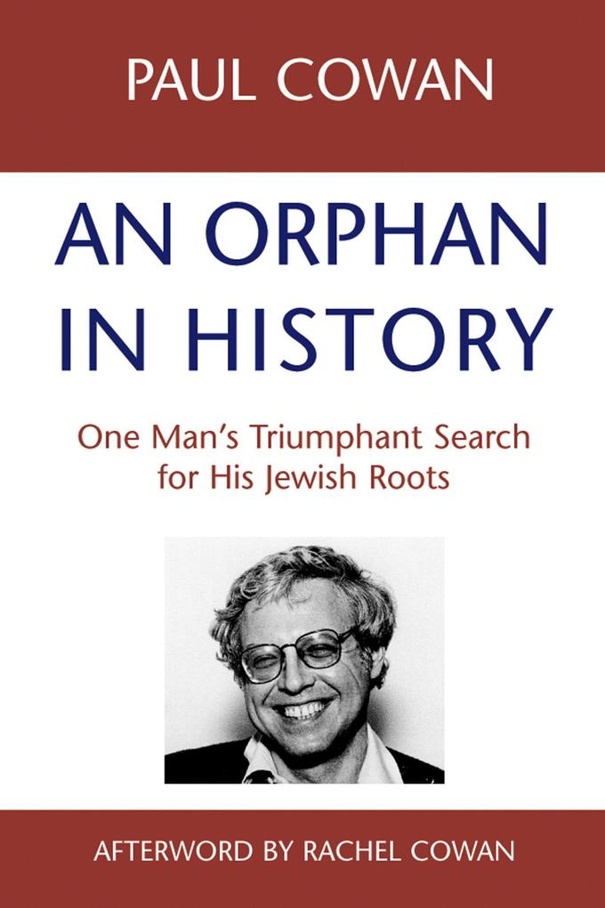 An Orphan in History: One Man S Triumphant Search for His Jewish Roots als Taschenbuch
