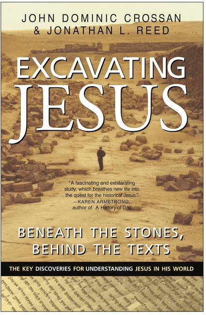 Excavating Jesus: Beneath the Stones, Behind the Texts: Revised and Updated als Taschenbuch