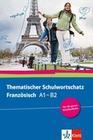 Thematischer Schulwortschatz Französisch (A1-B2)