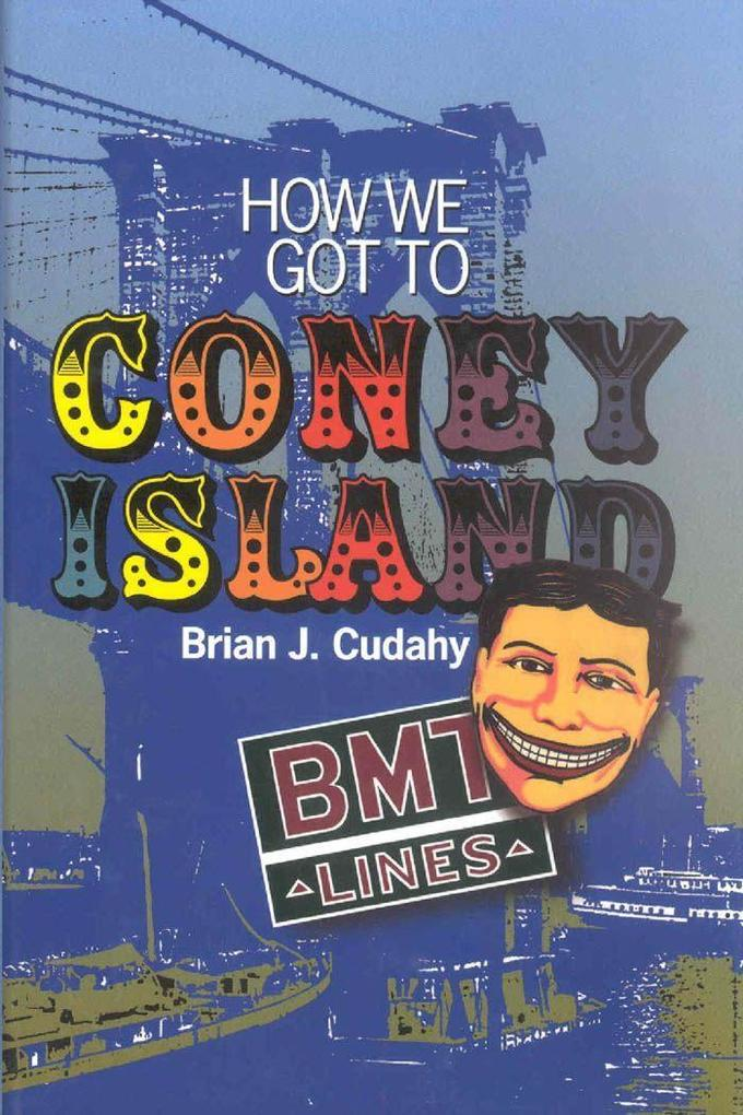 How We Got to Coney Island: Development of Mass Transportation in Brooklyn and Kings County als Buch
