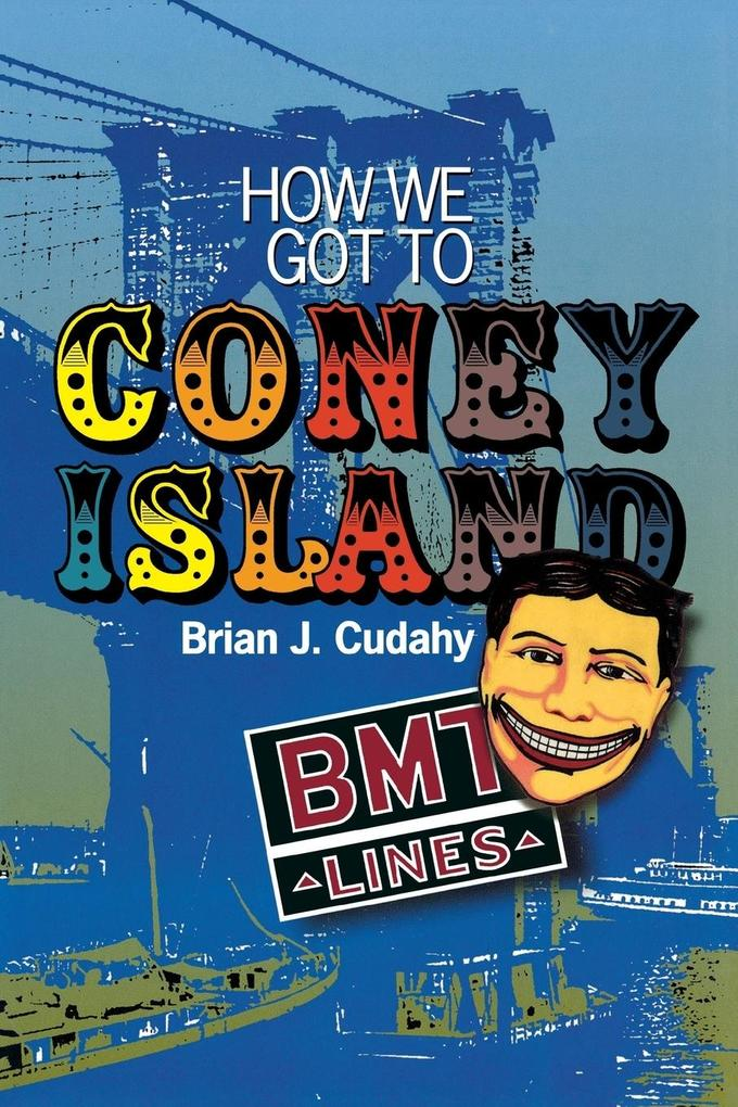 How We Got to Coney Island: Development of Mass Transportation in Brooklyn and Kings County als Taschenbuch
