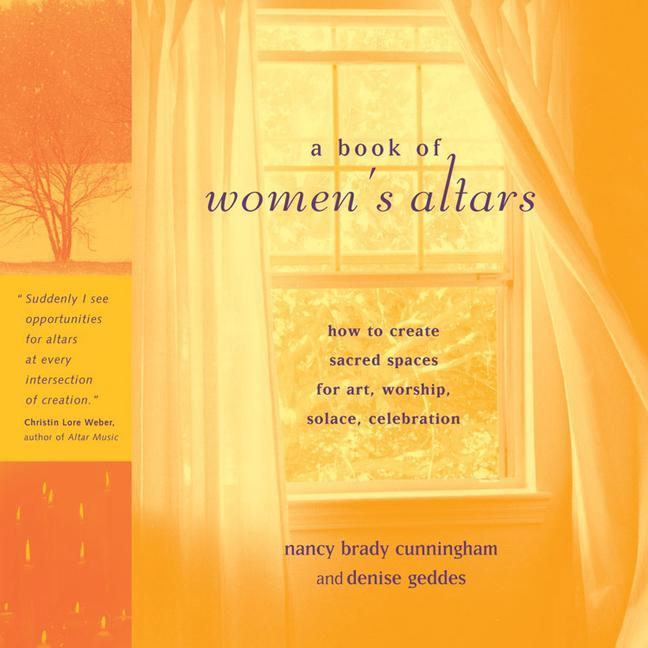 Book of Women's Altars: How to Create Sacred Spaces for Art, Worship, Solace, Celebration als Taschenbuch