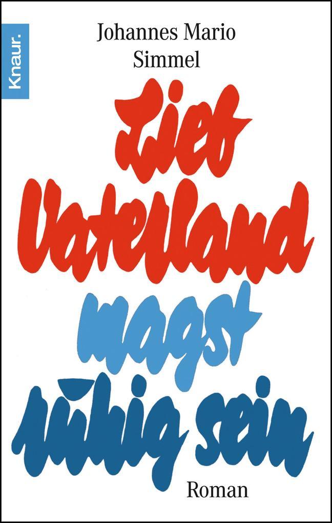 Lieb Vaterland magst ruhig sein als eBook