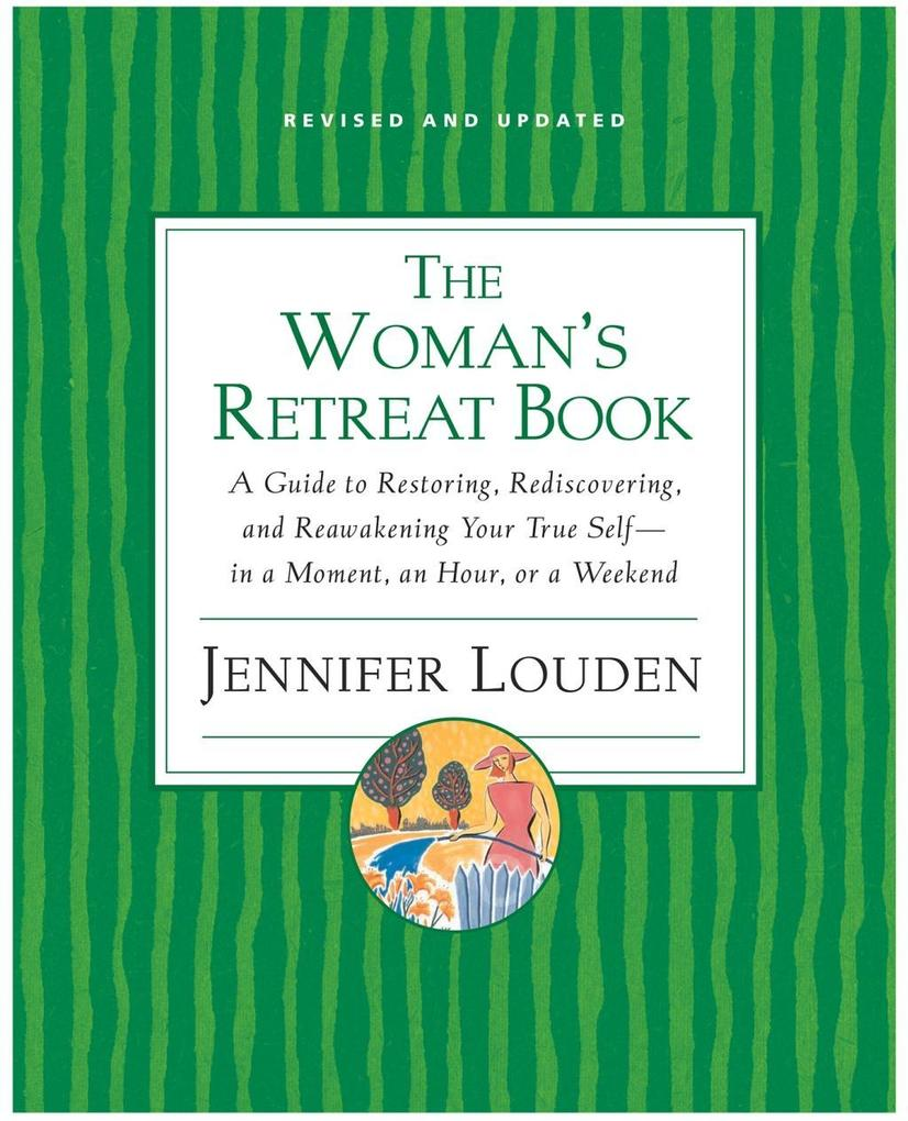 The Woman's Retreat Book als eBook von Jennifer Louden