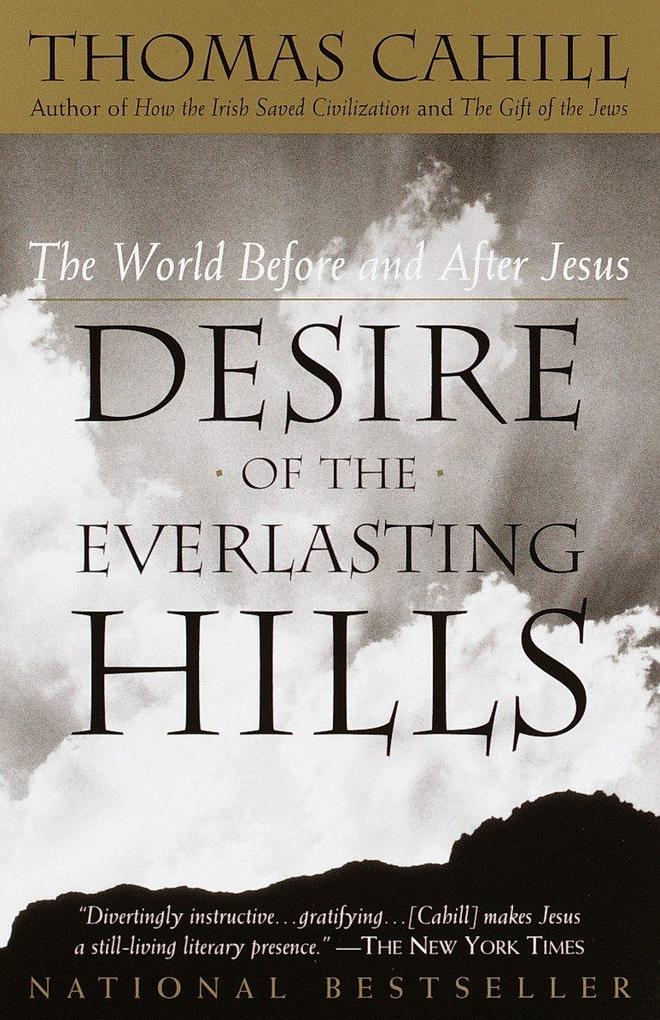 Desire of the Everlasting Hills: The World Before and After Jesus als Taschenbuch