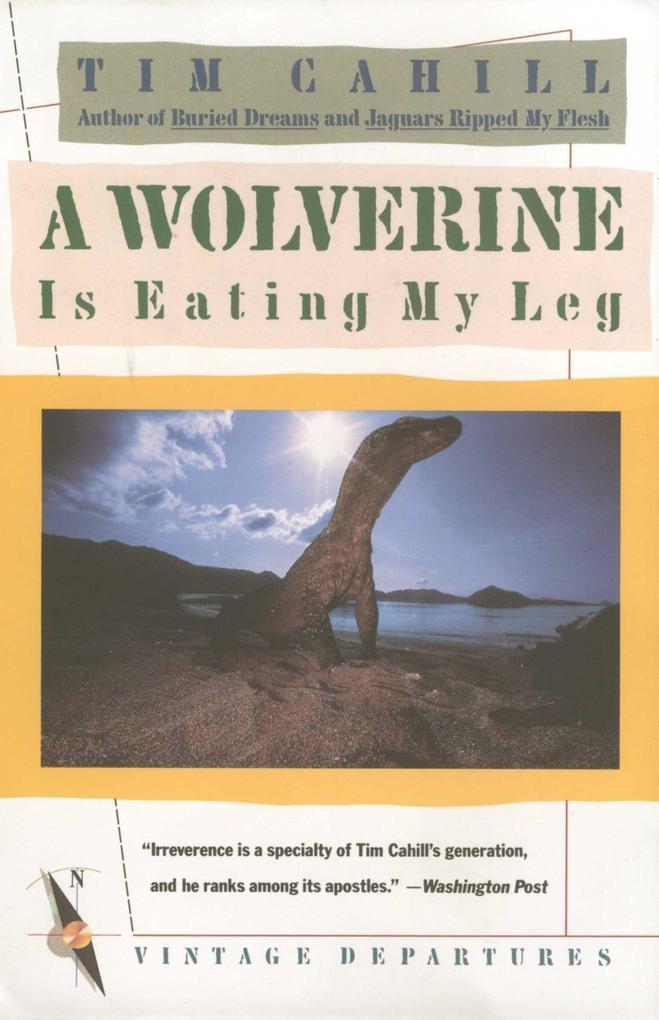 A Wolverine Is Eating My Leg als Taschenbuch