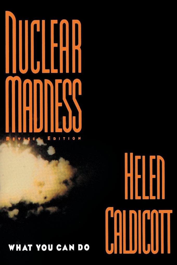 Nuclear Madness: What You Can Do (Revised) als Taschenbuch