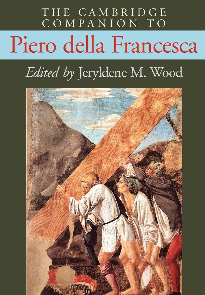 The Cambridge Companion to Piero Della Francesca als Buch