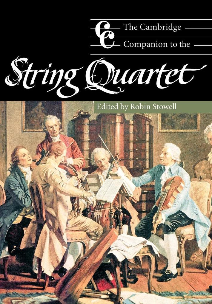 The Cambridge Companion to the String Quartet als Buch