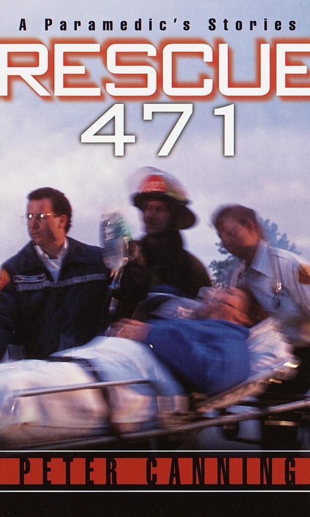 Rescue 471: A Paramedic's Stories als Taschenbuch