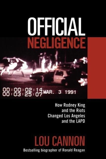 Official Negligence: How Rodney King and the Riots Changed Los Angeles and the LAPD als Taschenbuch
