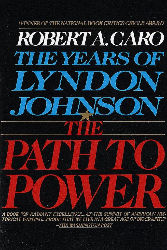 The Path to Power: The Years of Lyndon Johnson I als Taschenbuch