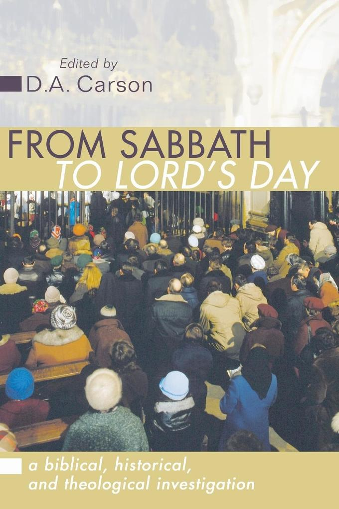 From Sabbath to Lord's Day als Taschenbuch