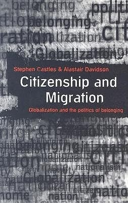 Citizenship and Migration; Globalization and the Politics of Belonging als Taschenbuch