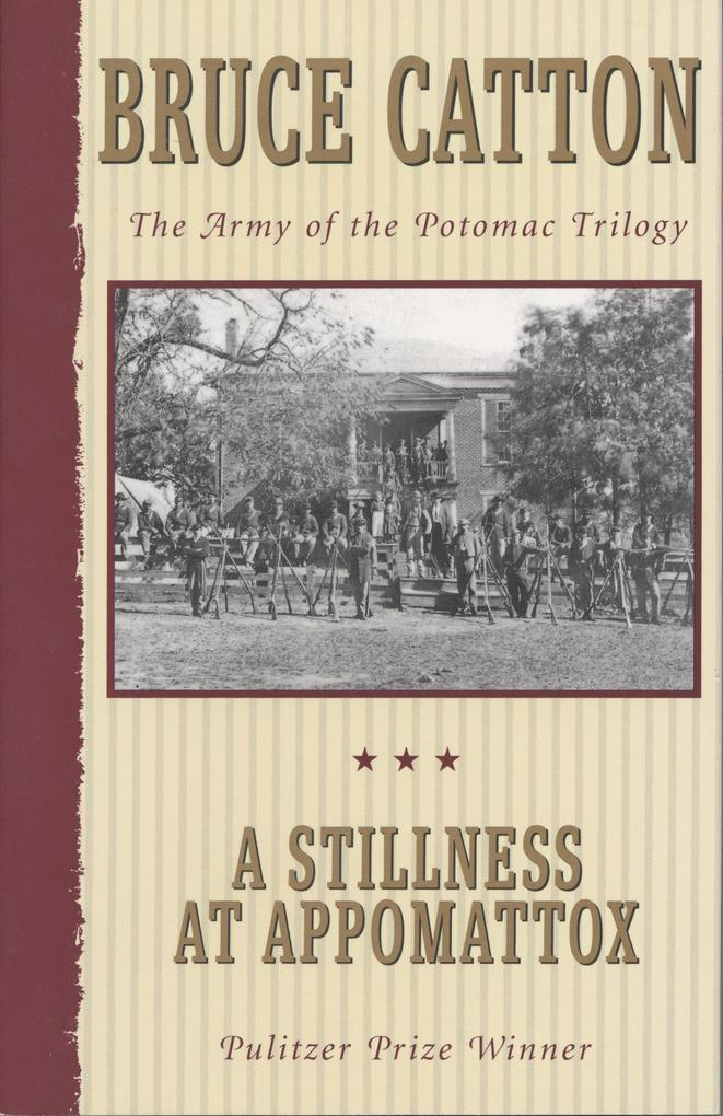 A Stillness at Appomattox: The Army of the Potomac Trilogy als Taschenbuch