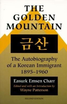 The Golden Mountain: The Autobiography of a Korean Immigrant, 1895-1960 als Taschenbuch