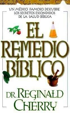 El Remedio Biblico = The Bible Cure als Taschenbuch